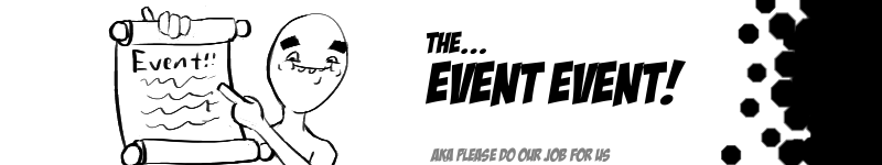 The uh... Event... Event?