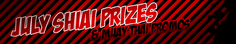 July Shiai Prizes and Muay Thai Promo!