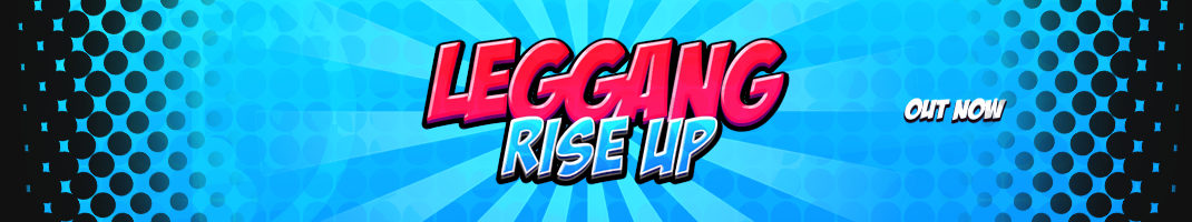 Leggang Rise Up!
